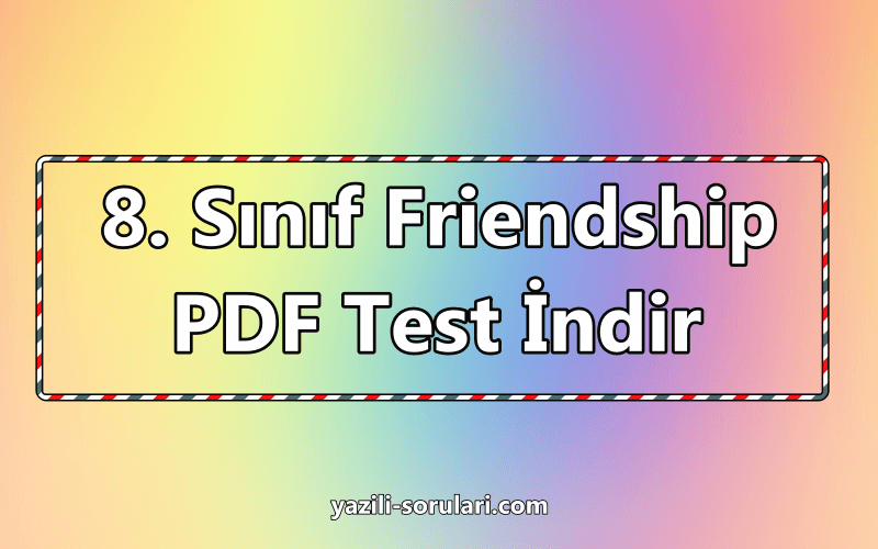 8. sınıf friendship PDF test